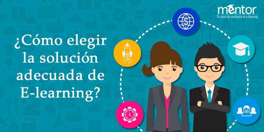 ¿Cómo elegir la solución adecuada de E-learning?